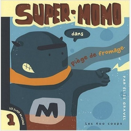 Super-Momo dans Piège de fromage