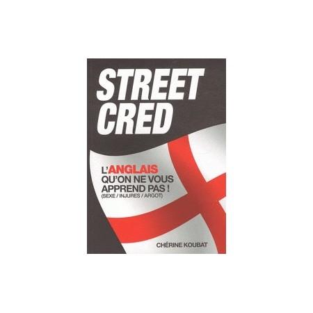 Street Cred - L'anglais qu'on ne vous apprend pas !