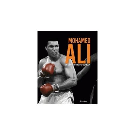 Mohamed Ali - Un destin hors du commun