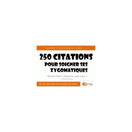 250 citations pour soigner ses zygomatiques
