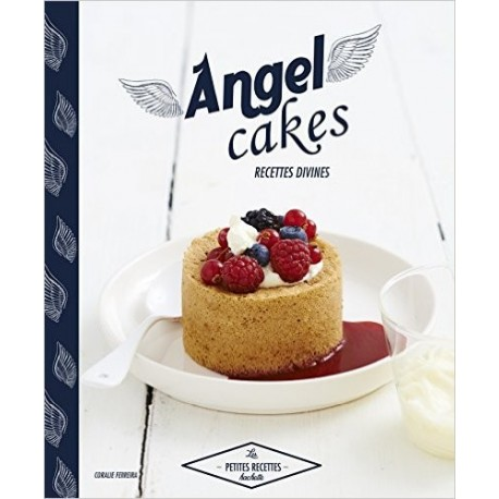 Angel cakes: Recettes divines