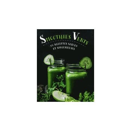 Smoothies verts - 55 recettes saines et savoureuses