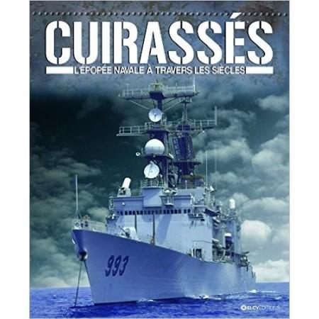 Cuirassés - L'épopée navale à travers les siècles