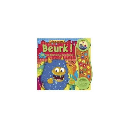Beurk ! : 18 sons dégoûtants, mais rigolos !