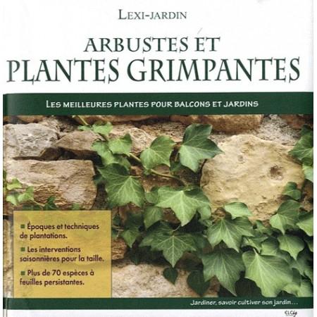 Arbustes et plantes grimpantes - Les meilleures plantes pour balcons et jardins