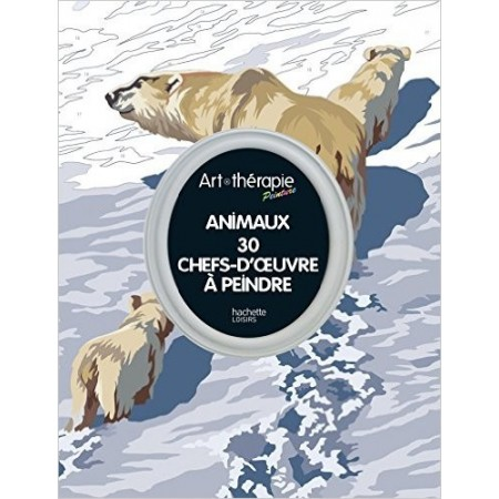 Animaux - 30 chefs-d'oeuvre à peindre