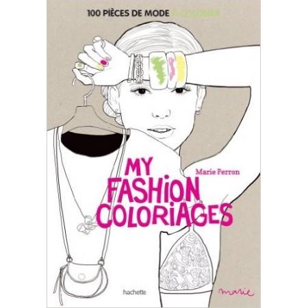 My fashion coloriages 100 pièces de mode à colorier