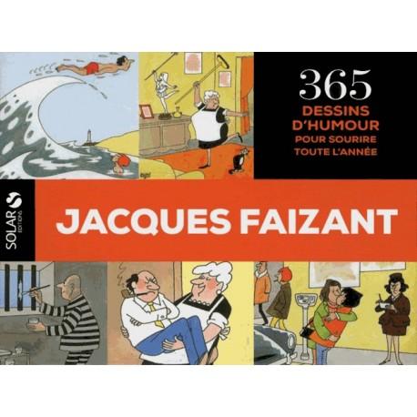 Jacques Faizant - 365 Dessins d'humour pour sourire toute l'année