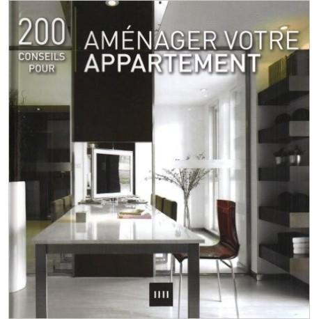 200 conseils pour aménager votre appartement
