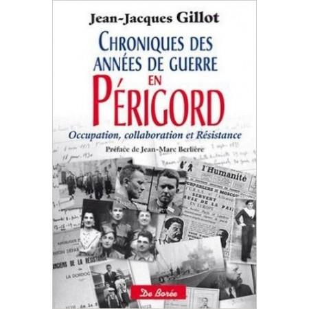 Chroniques des années de guerre en Périgord