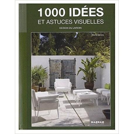 1000 idées et astuces visuelles - Design du jardin