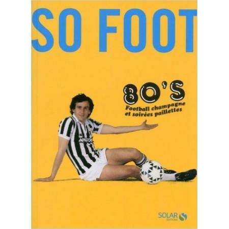 So foot 80's - Football champagne et soirée paillettes