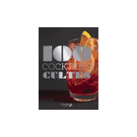 100 cocktails cultes