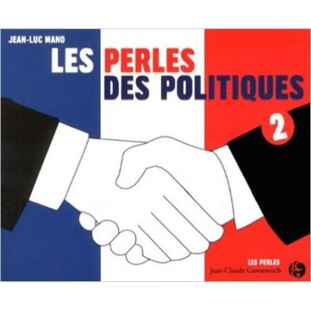 Les perles des politiques - Tome 2