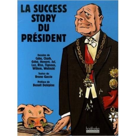 La success story du président