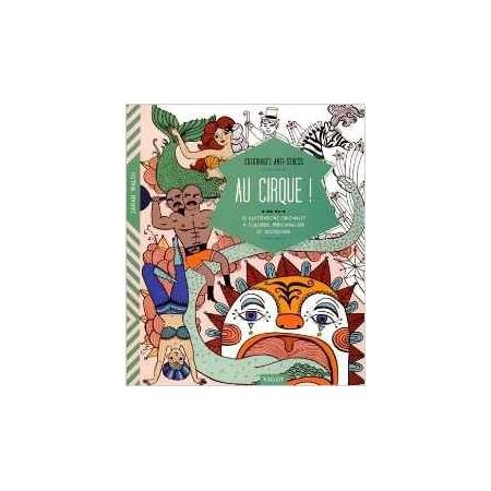 Au cirque ! - 30 illustrations originales à colorier, personnaliser et accrocher