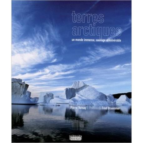 Terres arctiques - Un monde immense, sauvage et vulnérable