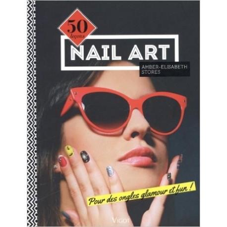 Nail Art - 50 leçons pour des ongles glamour et fun !