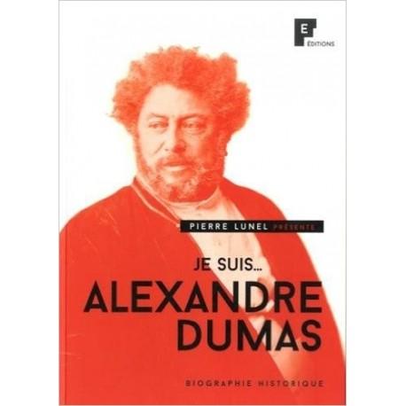 Je suis... Alexandre Dumas