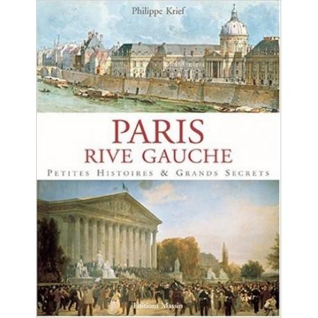 Paris rive gauche - Petites histoires & grands secrets