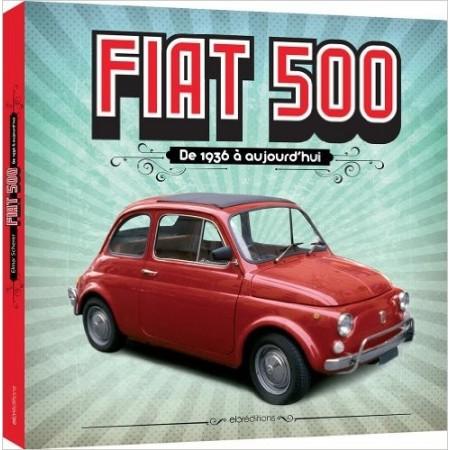 Fiat 500 - De 1936 à aujourd'hui