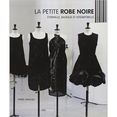 La petite robe noire - Eternelle, basique et intemporelle