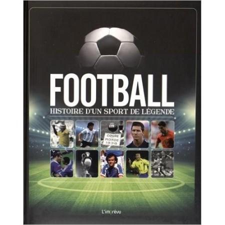 Football, histoire d'un sport de légende