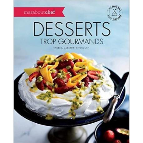 Desserts trop gourmands
