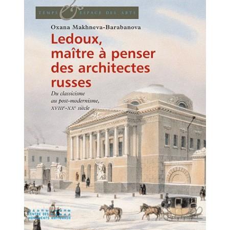Ledoux, maître à penser des architectures russes - Du classicisme au postmodernisme, XVIIIe-XXe siècle