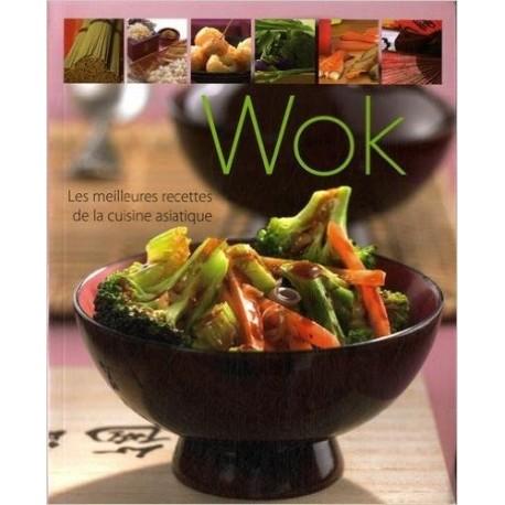 Wok - Les meilleures recettes de la cuisine asiatique