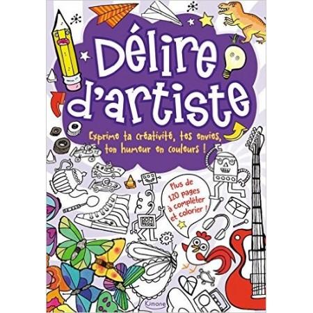 Délire d'artiste - Exprime ta créativité, tes envies, ton humeur en couleurs !
