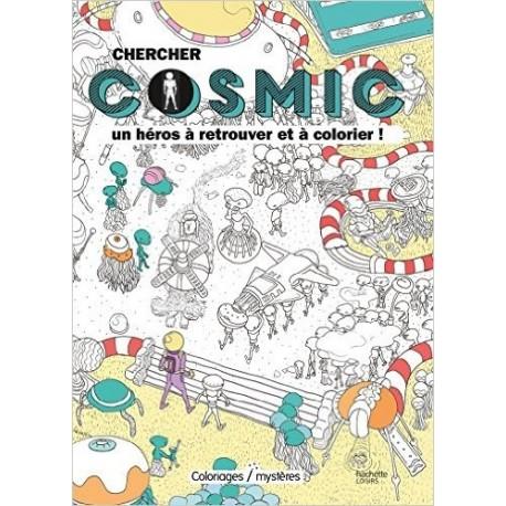 Cherchez Cosmic - 100 dessins à colorier, un héros à trouver