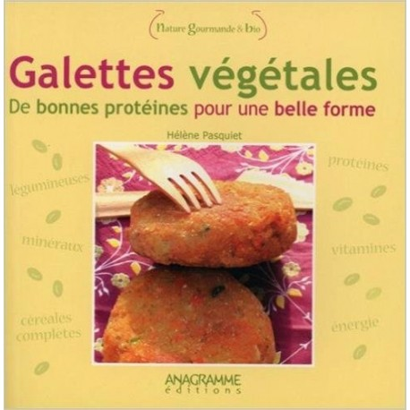 Galettes végétales - De bonnes protéines pour une belle forme