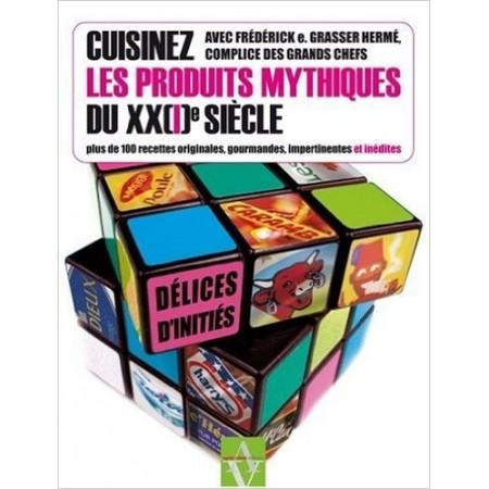 Cuisinez les produits mythiques du XX(I)e siècle