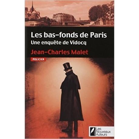 Les bas-fonds de Paris - Une enquête de Vidocq