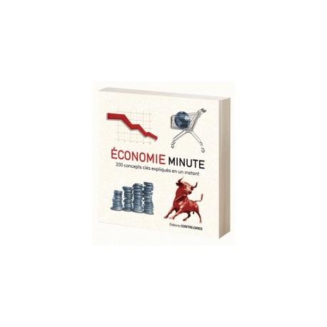 Economie minute - 200 concepts clés expliqués en un instant