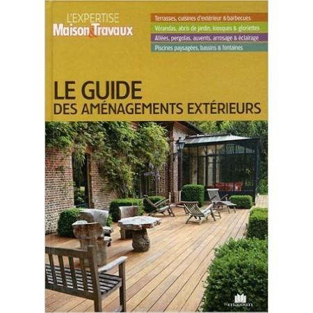 Le guide des aménagements extérieurs