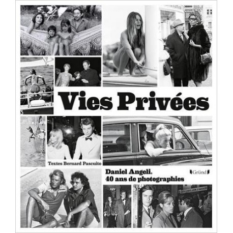 Vies Privées - Daneil Angeli, 40 ans de photographies