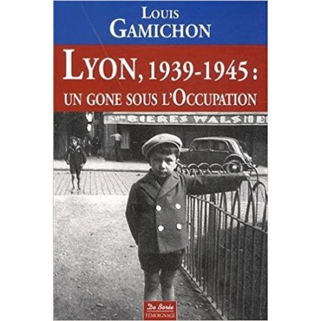 Lyon, 1939-1945 : un gone sous l'Occupation