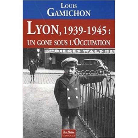 Lyon, 1939-1945 : un gone sous l'Occupation