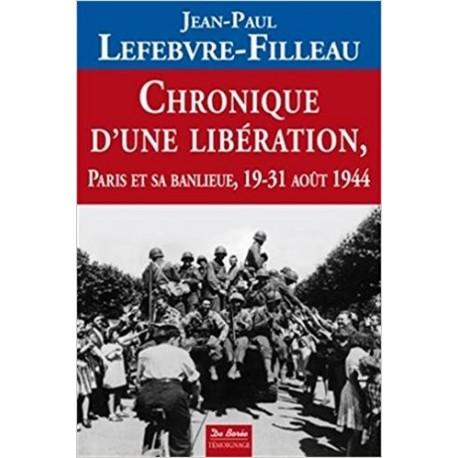 Chronique d'une libération - Paris et sa banlieue 19-31 août 1944