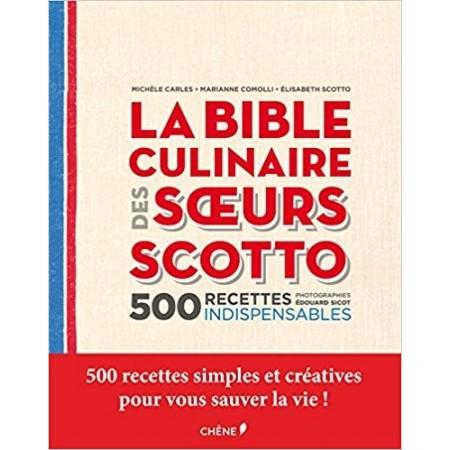 La bible culinaire des soeurs Scotto - 500 recettes indispensables