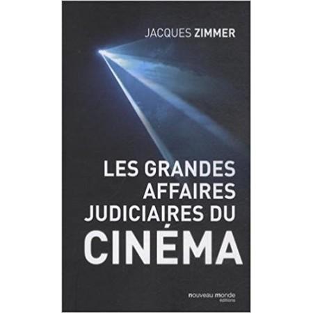 Les grandes affaires judiciaires du cinéma