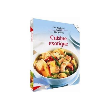 Cuisine exotique. Mes meilleures recettes gourmandes. Vol. 10. Femme Actuelle