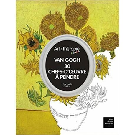 Van Gogh - 30 chefs-d'oeuvre à peindre