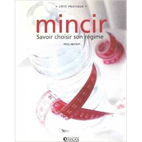 Mincir - savoir choisir son régime