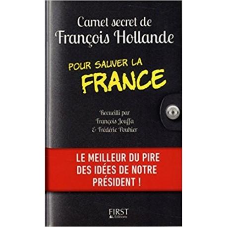 Carnet secret de François Hollande pour sauver la France