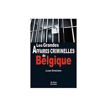 Les grandes affaires criminelles de Belgique