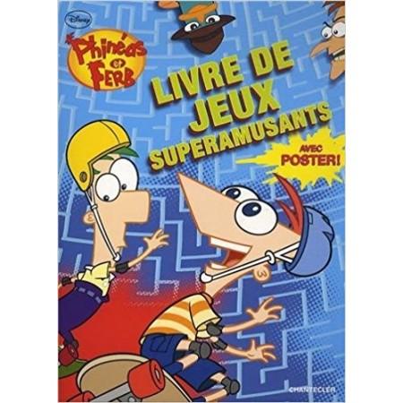 Phinéas et Ferb. Livre de jeux superamusants - Avec posters !