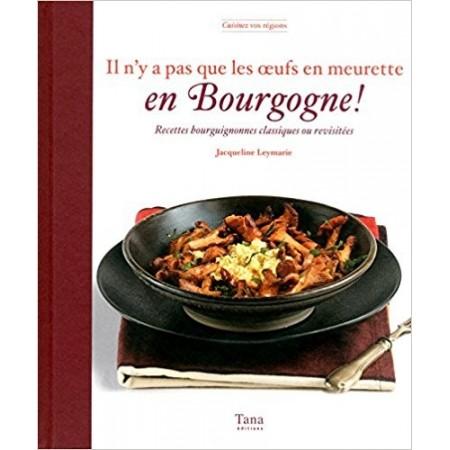Il n'y a pas que les oeufs en meurette en Bourgogne !